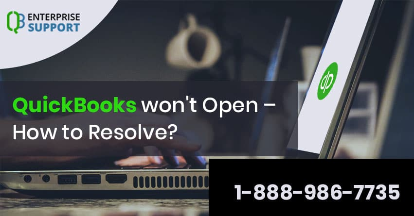 QuickBooks Won't open: A Helpful Illustrated Guide to Resolve